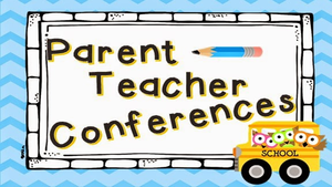 1st Quarter Parent Teacher Conferences